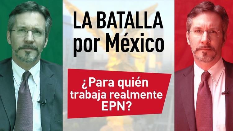 ¿Para quién trabaja realmente el presidente mexicano?