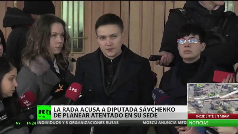 La Rada de Ucrania acusa a la diputada Sávchenko de planear atentado en su sede