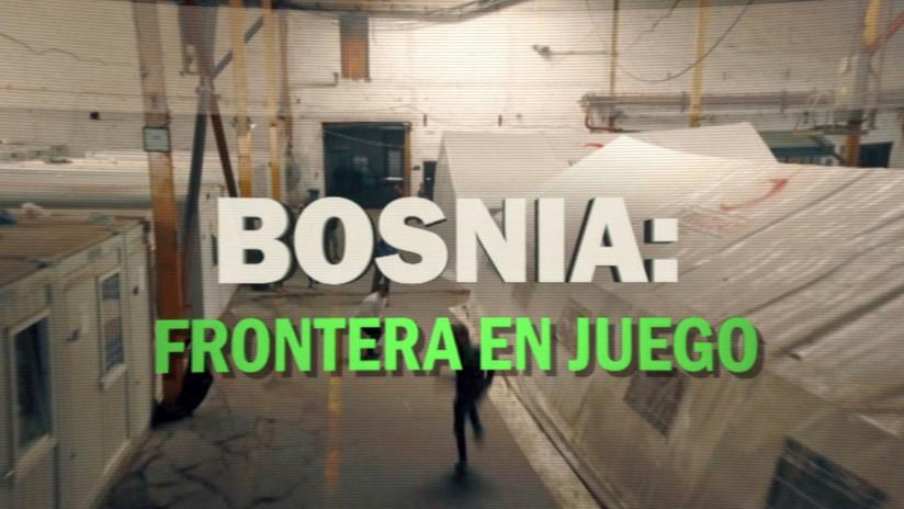 Bosnia: frontera en juego