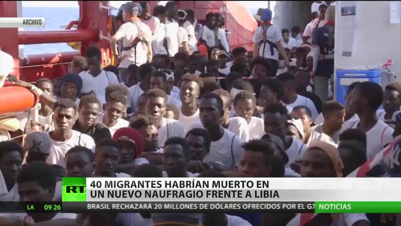 Al menos 40 migrantes habrían muerto en un nuevo naufragio cerca del litoral de Libia