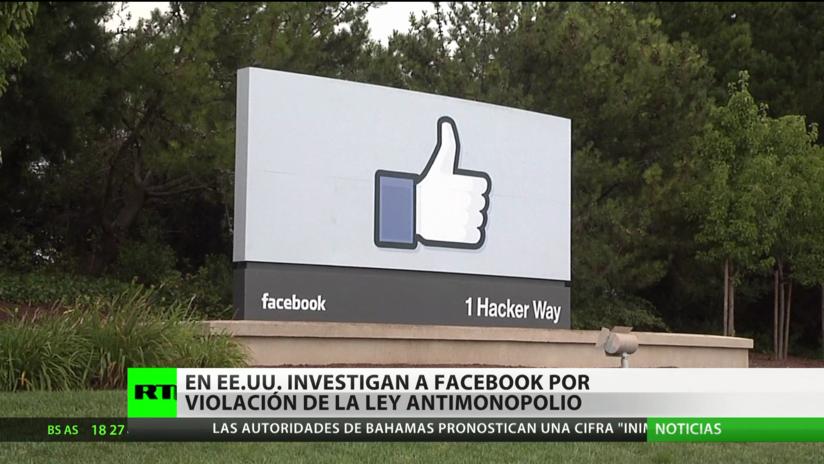 EE.UU.: Fiscales investigan a Facebook por presunta violación de la ley antimonopolio