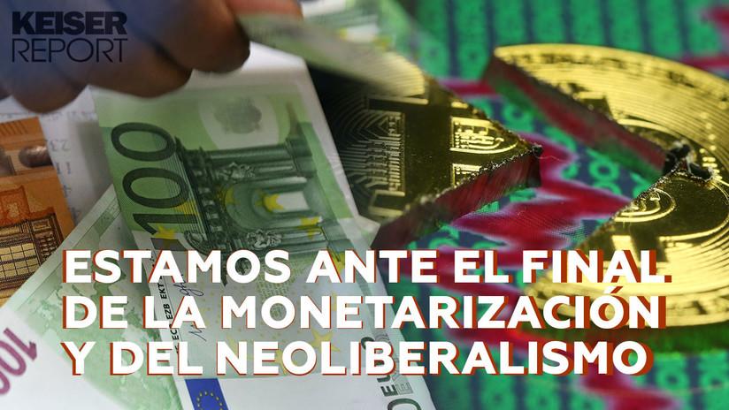 """""""Estamos ante el final de la monetarización y del neoliberalismo"""""""