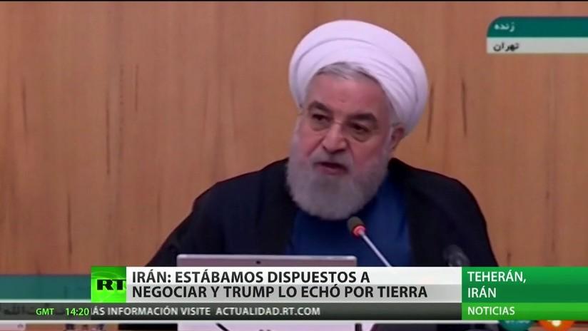 Irán: Estábamos dispuestos a negociar y Trump lo echó por tierra