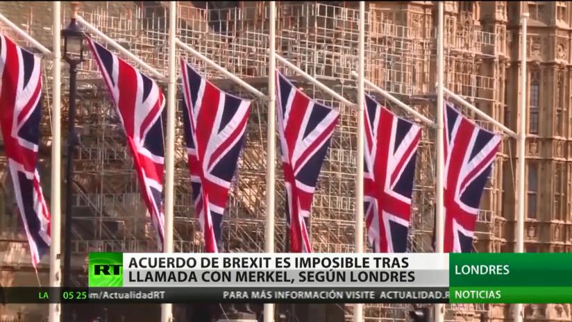 Londres cree que el acuerdo de Brexit es imposible tras una llamada con Merkel