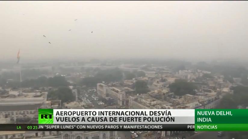 El aeropuerto internacional de Nueva Delhi desvía vuelos a causa de la fuerte polución