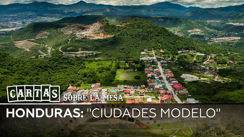 """Honduras: """"Ciudades modelo"""""""
