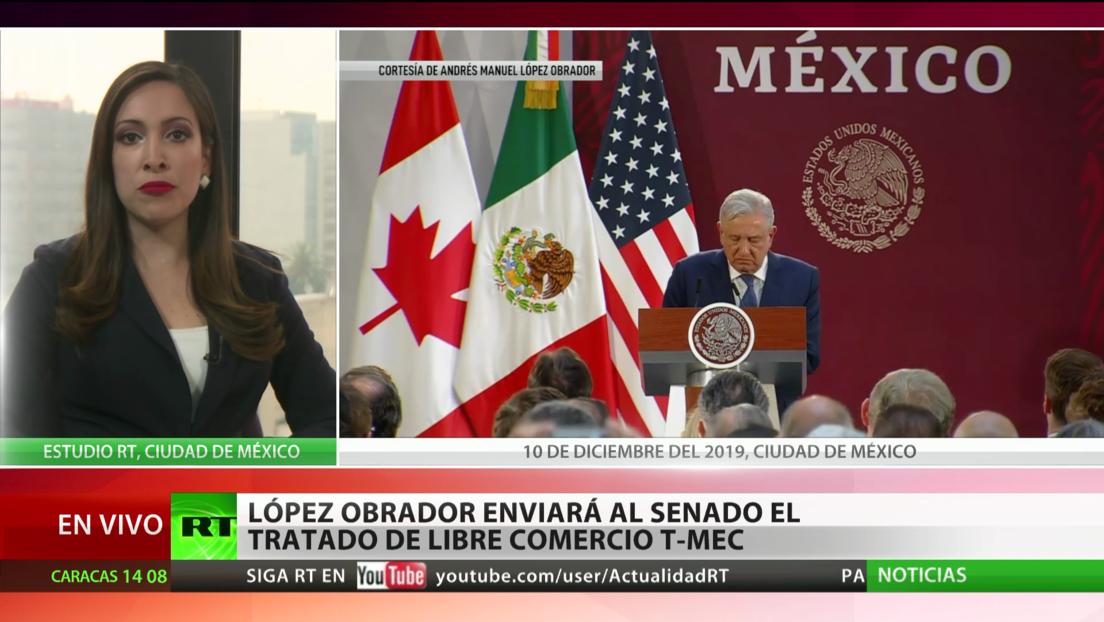 López Obrador enviará al Senado el tratado de libre comercio T-MEC
