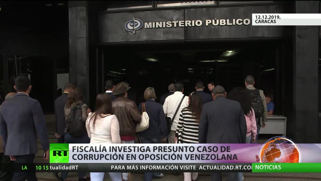 La Fiscalía de Venezuela investiga presunto caso de corrupción de la oposición