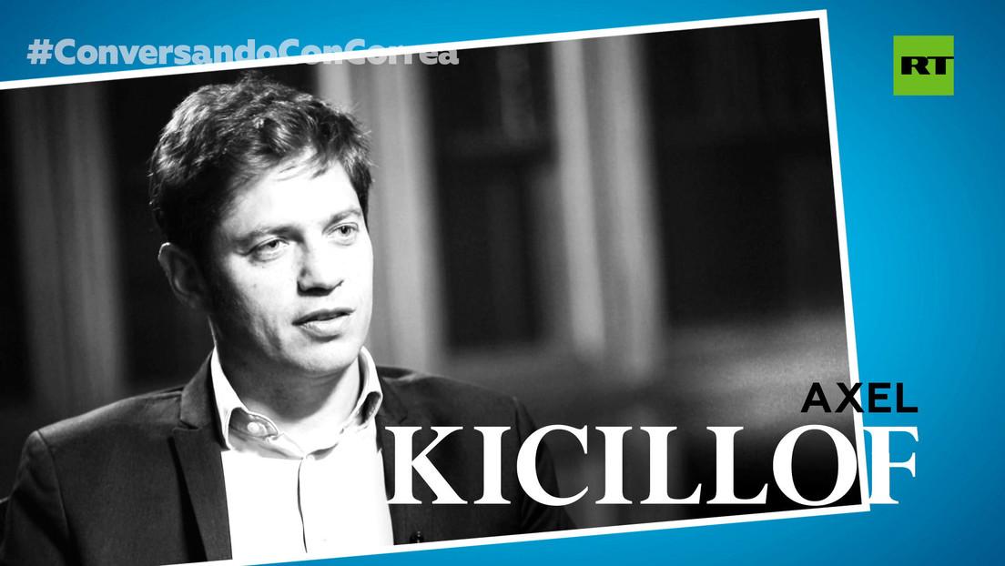 """Axel Kicillof a Correa: """"El de Macri fue un gobierno pésimo con un plan y resultado horribles, pero con mucho 'marketing' político"""""""