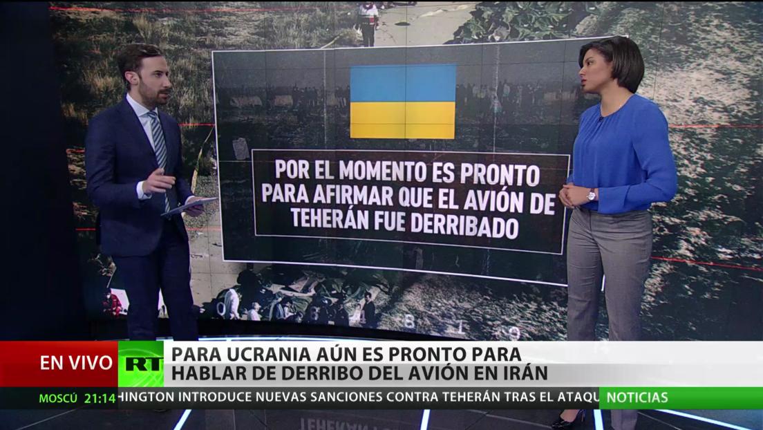 Ucrania cree que aún es pronto para hablar del derribo del avión siniestrado en Irán