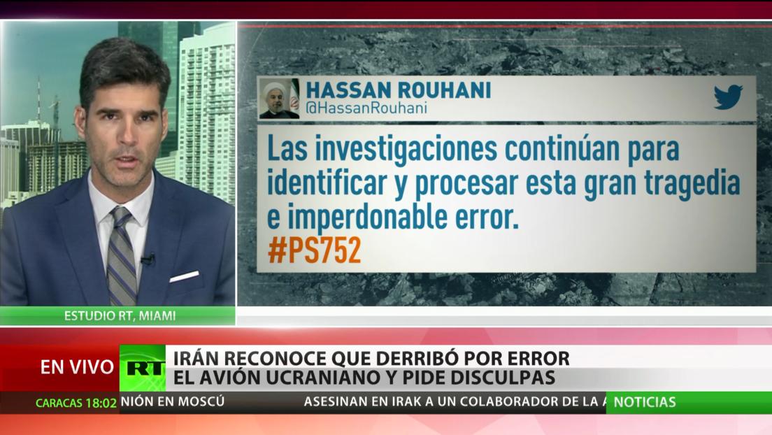 Irán reconoce que derribó por error el avión ucraniano y pide disculpas