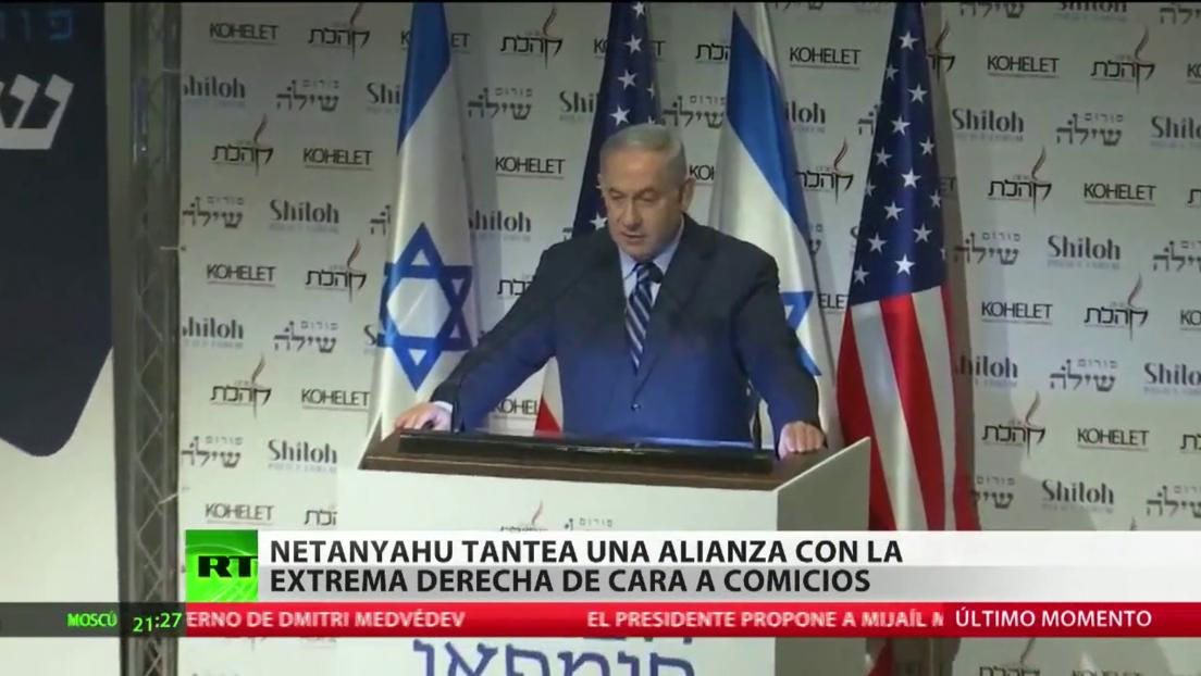Netanyahu tantea una alianza con la extrema derecha de cara a las elecciones
