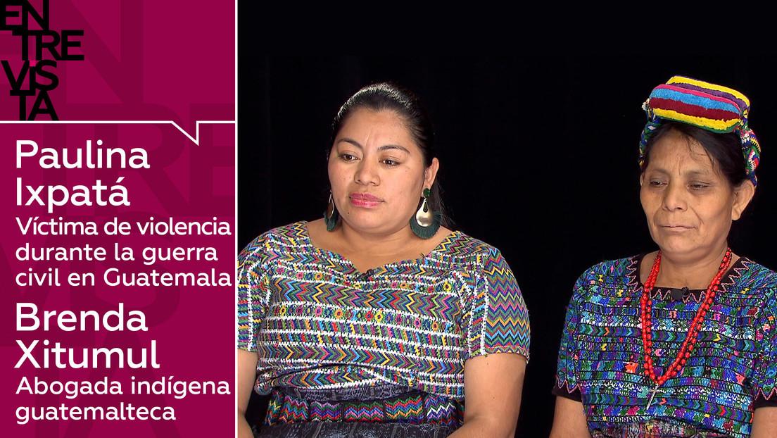 """Paulina Ixpatá, víctima de violencia durante la guerra civil en Guatemala, y Brenda Xitumul, abogada indígena: """"Aquí no hay Justicia"""""""