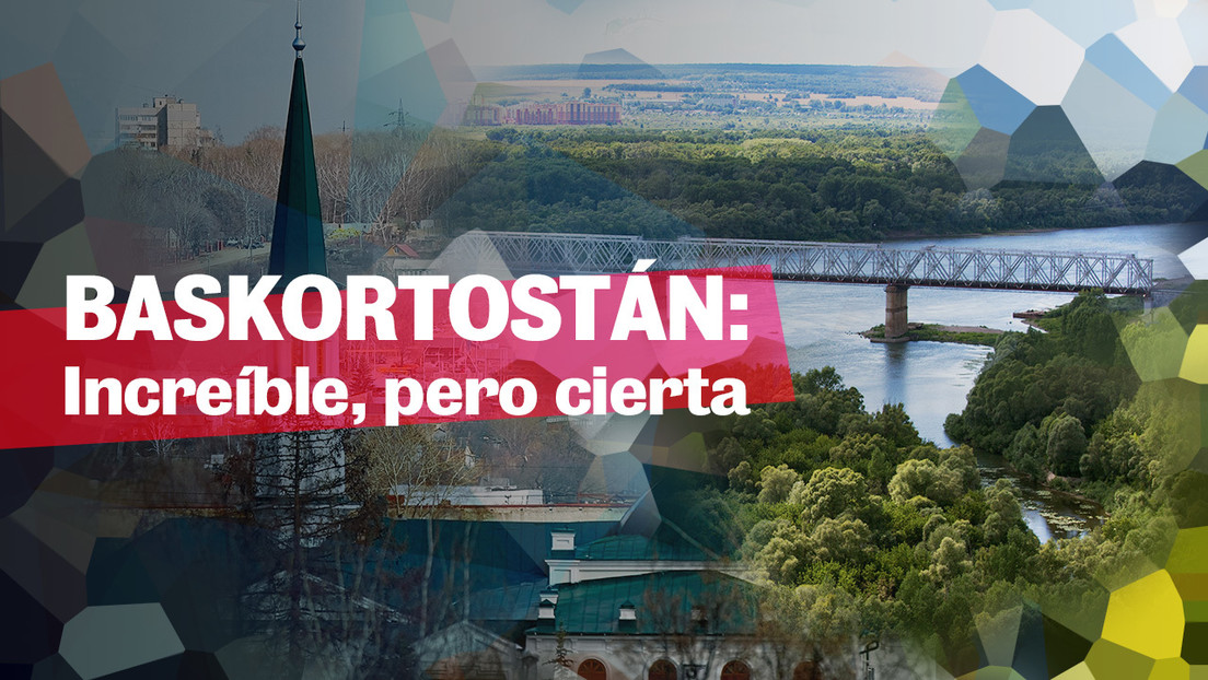 Baskortostán: Increíble, pero cierta