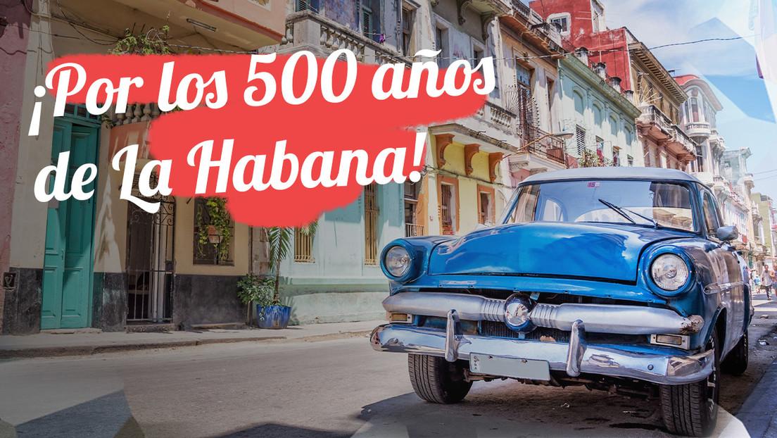 ¡Por los 500 años de La Habana!