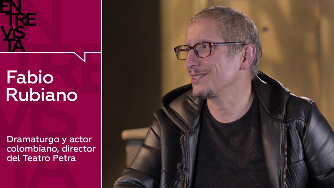 """Dramaturgo y actor colombiano Fabio Rubiano: """"Las protestas en Colombia se satanizan porque es lo que necesitan los medios de comunicación"""""""