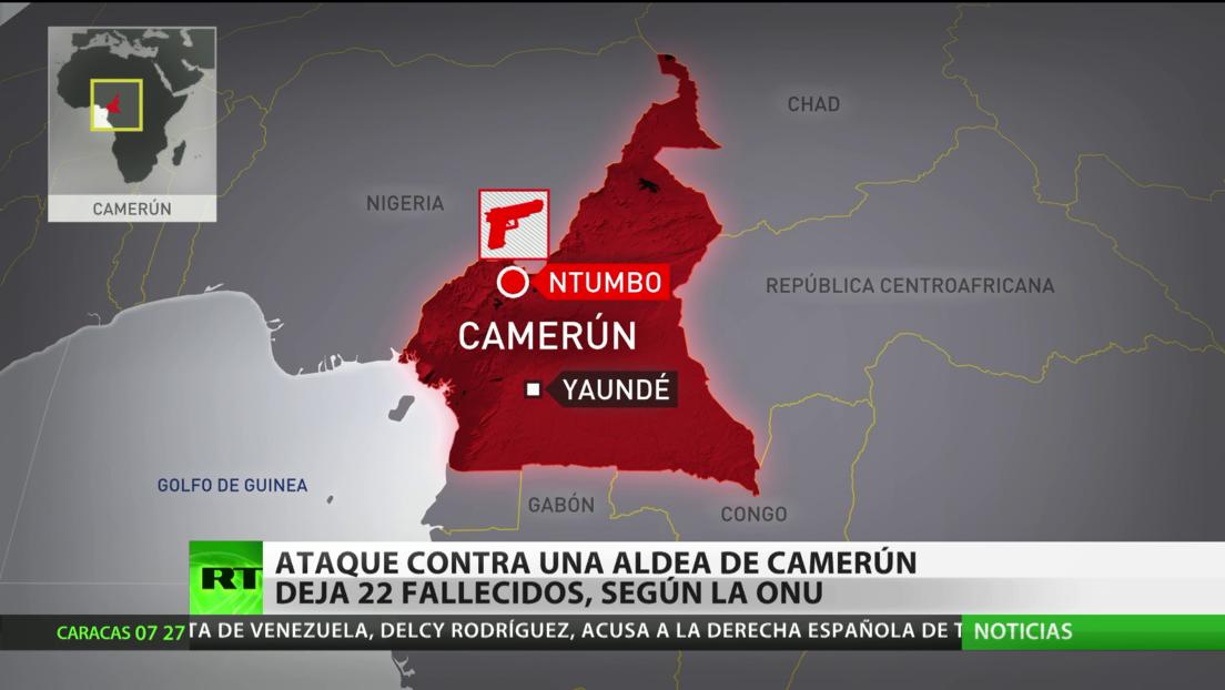 ONU: Ataque contra una aldea de Camerún deja 22 fallecidos