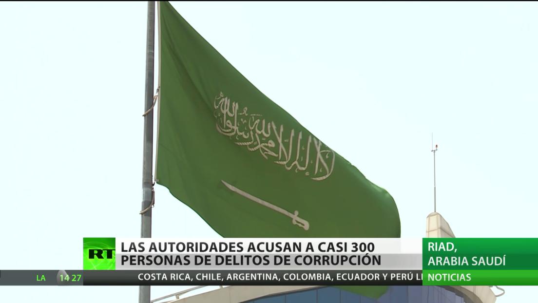 Autoridades sauditas acusan a casi 300 personas de delitos de corrupción