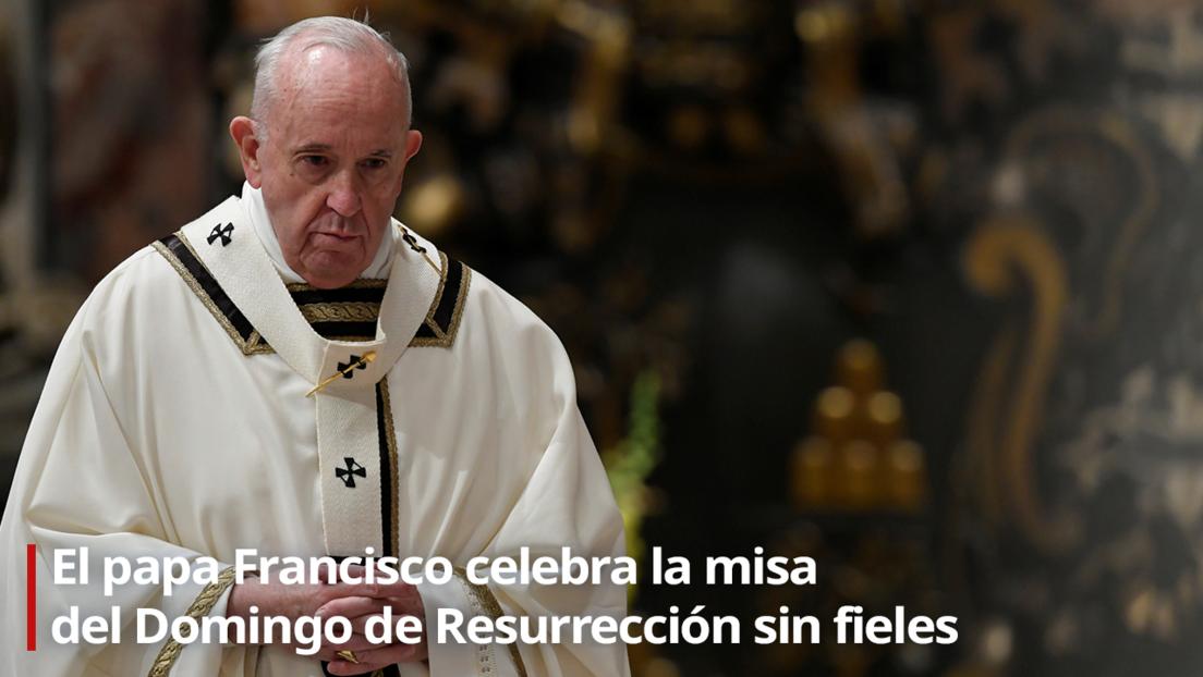 VIDEO: El papa Francisco celebra la misa del Domingo de Resurrección sin fieles