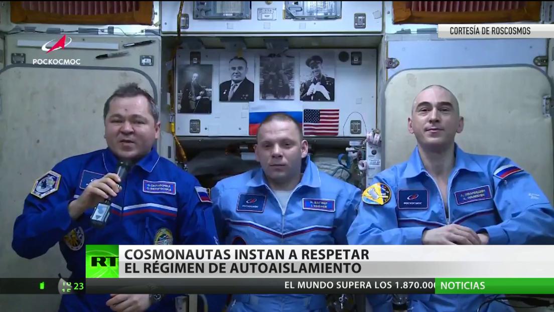 Cosmonautas instan a respetar el régimen de autoaislamiento por el coronavirus