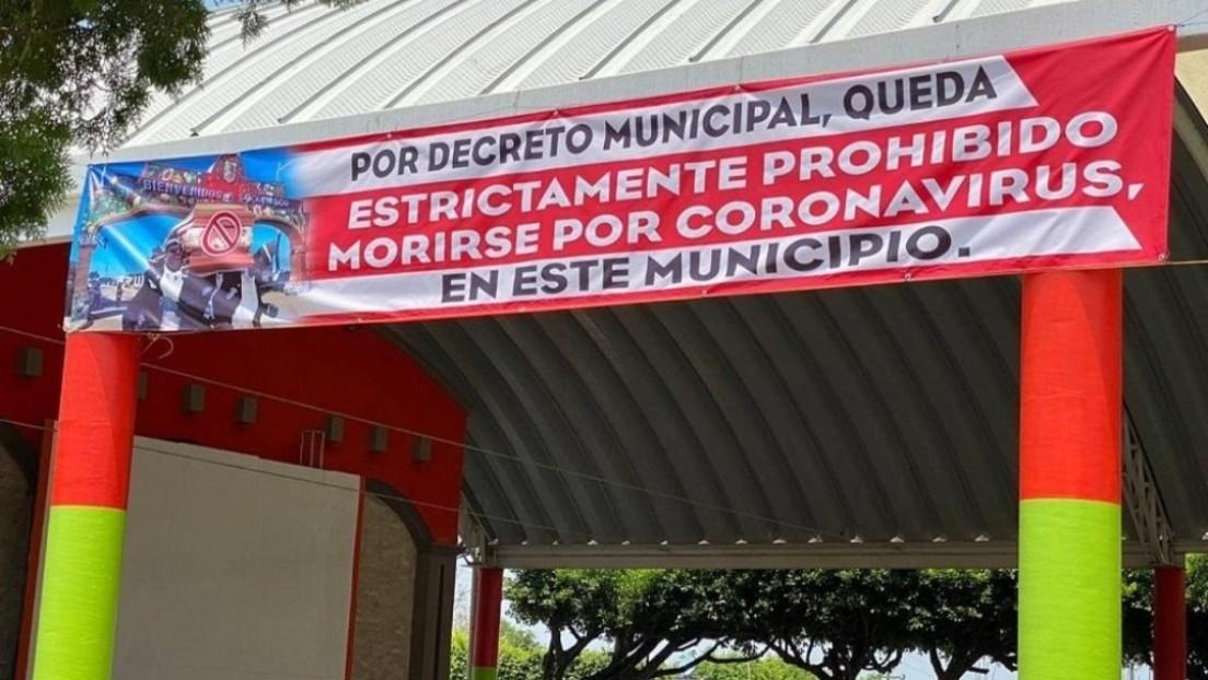"""Un ayuntamiento de México advierte a la población que está """"prohibido morirse por coronavirus"""""""