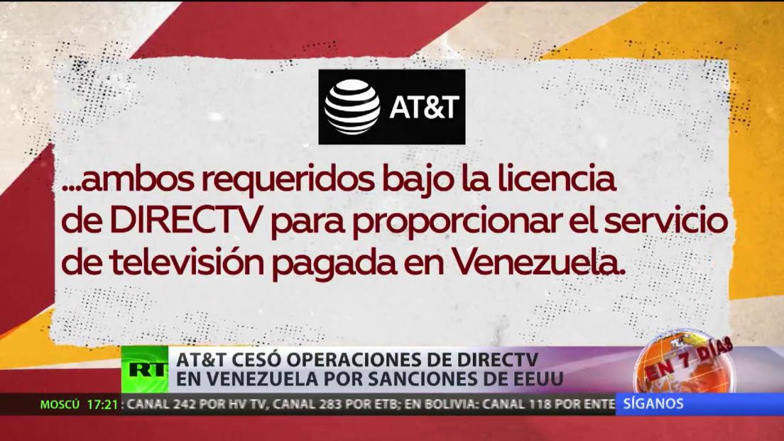 AT&T cesa las operaciones de DirecTV en Venezuela por las sanciones de EE.UU.