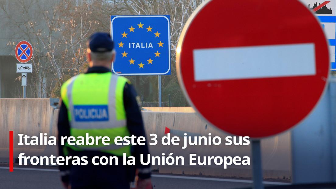 Italia reabre este 3 de junio sus fronteras con la Unión Europea