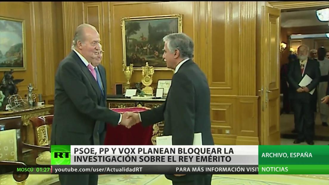 PSOE, PP y VOX planean bloquear la investigación sobre el rey emérito