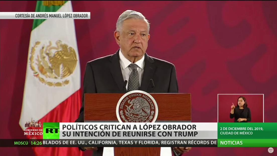 México: Varios políticos critican a López Obrador por su intención de reunirse con Trump