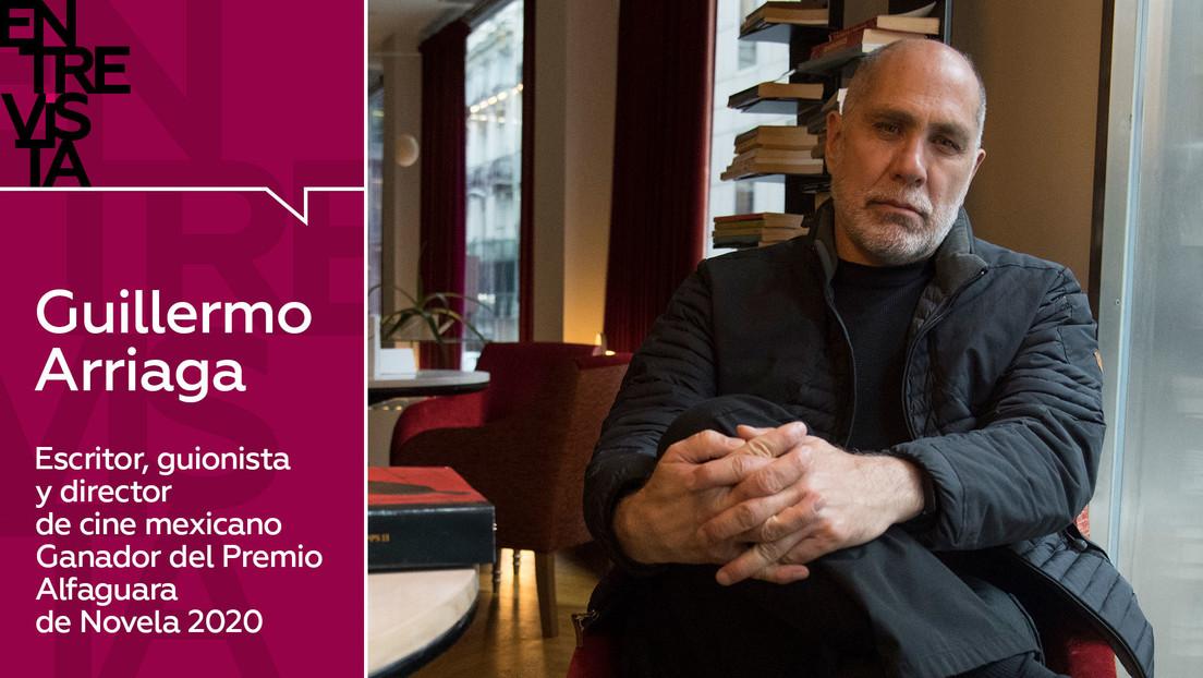 """Guillermo Arriaga, escritor y director de cine: """"En México estamos viviendo una guerra civil soterrada"""""""