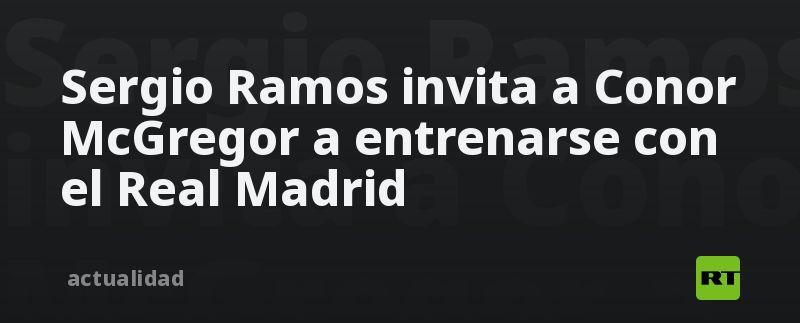 Sergio Ramos invita a Conor McGregor a entrenarse con el Real Madrid thumbnail