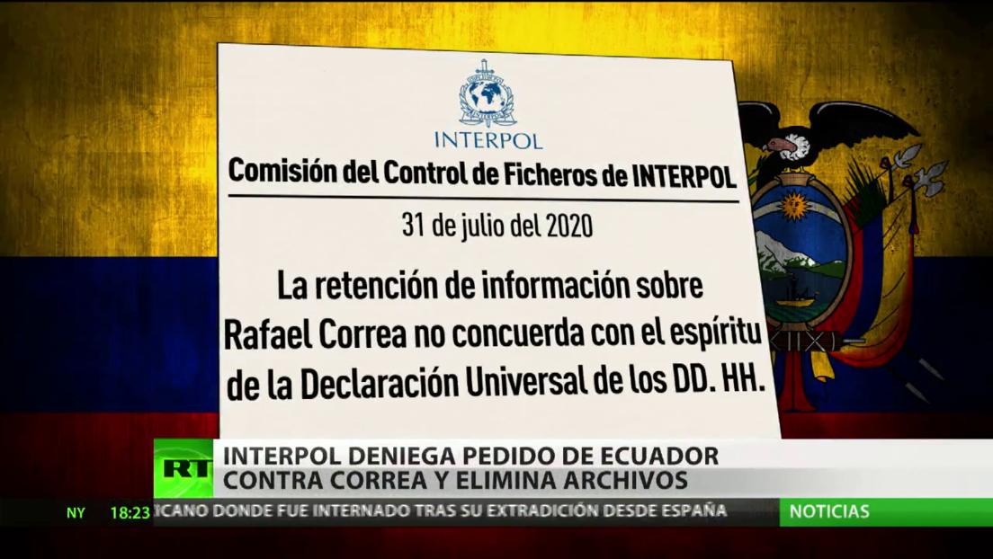 La Interpol deniega pedido de Ecuador contra Rafael Correa y elimina archivos