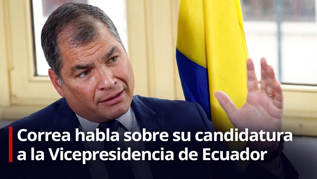 """Rafael Correa, sobre su candidatura a la Vicepresidencia de Ecuador: """"Aspiro a rescatar a mi país de la tragedia que está viviendo"""" (VIDEO)"""