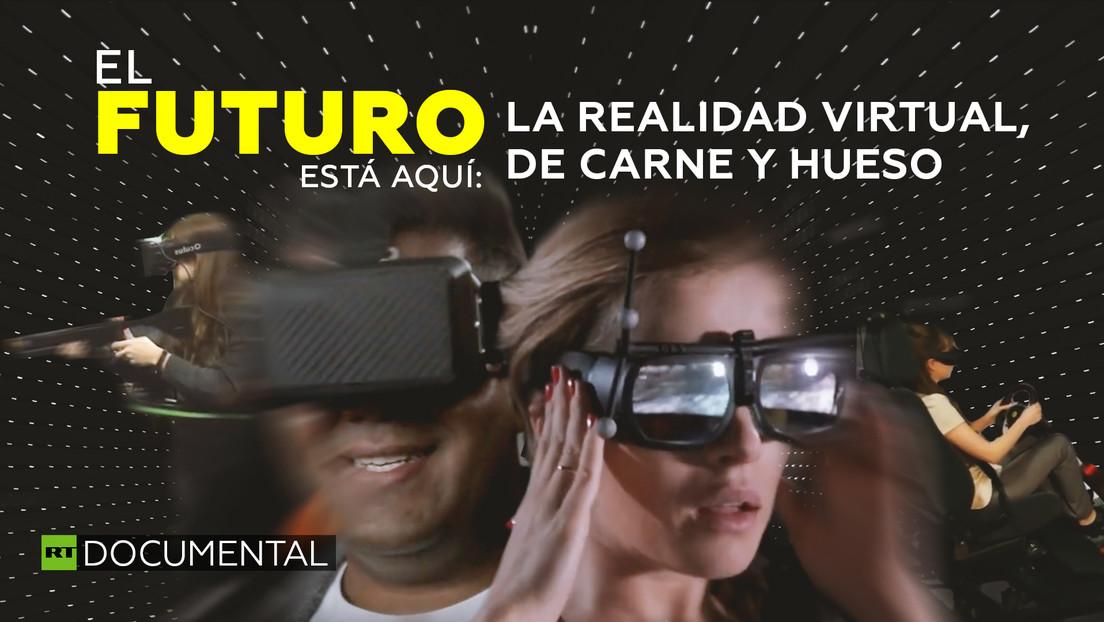 El futuro está aquí: la realidad virtual, de carne y hueso