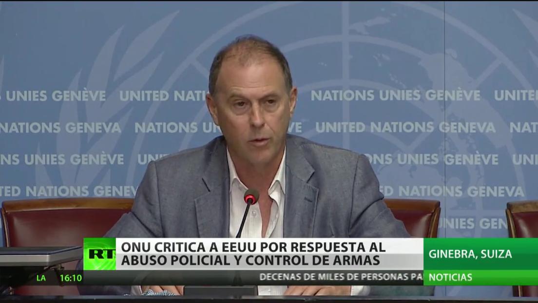 La ONU critica a EE.UU. por su lenta reacción al abuso policial y control de armas
