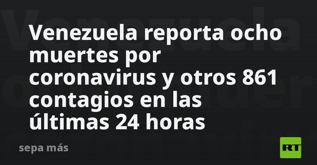 Venezuela reporta ocho muertes por coronavirus y otros 861 contagios en las últimas 24 horas thumbnail