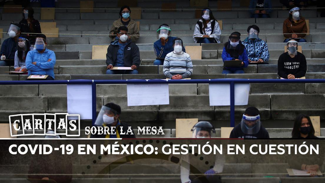 ¿Cómo ha enfrentado México la pandemia? La gestión de López Obrador, en cuestión