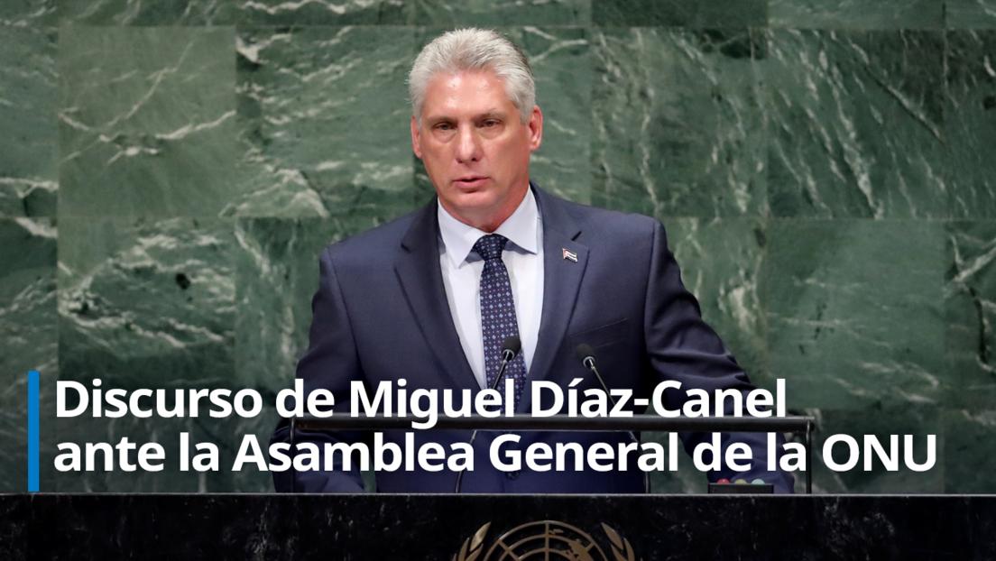 """Díaz-Canel tilda a EE.UU de """"régimen marcadamente agresivo y corrupto"""" que """"emplea el chantaje financiero"""" en la ONU (VIDEO)"""
