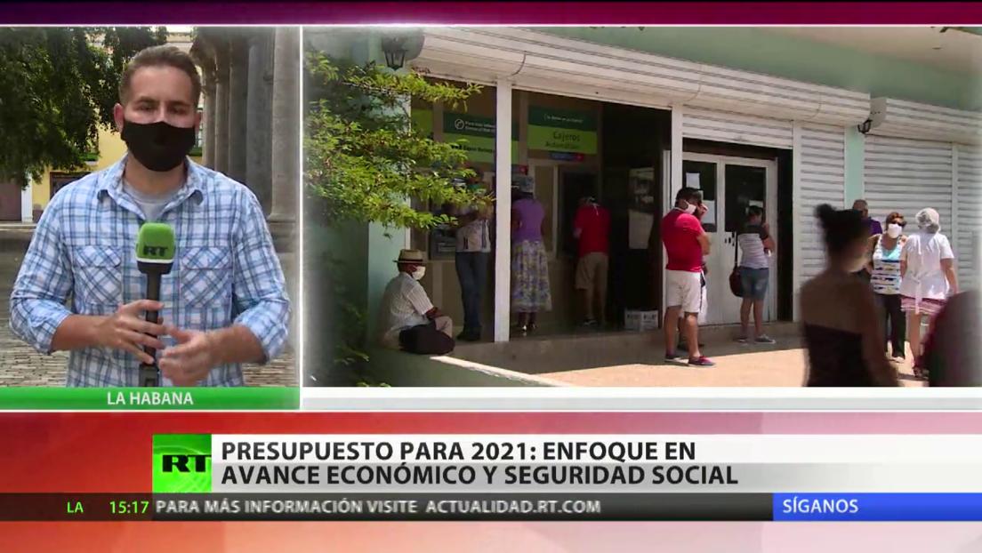 Cuba anuncia que el presupuesto del 2021 tendrá enfoque en el avance económico y la Seguridad Social