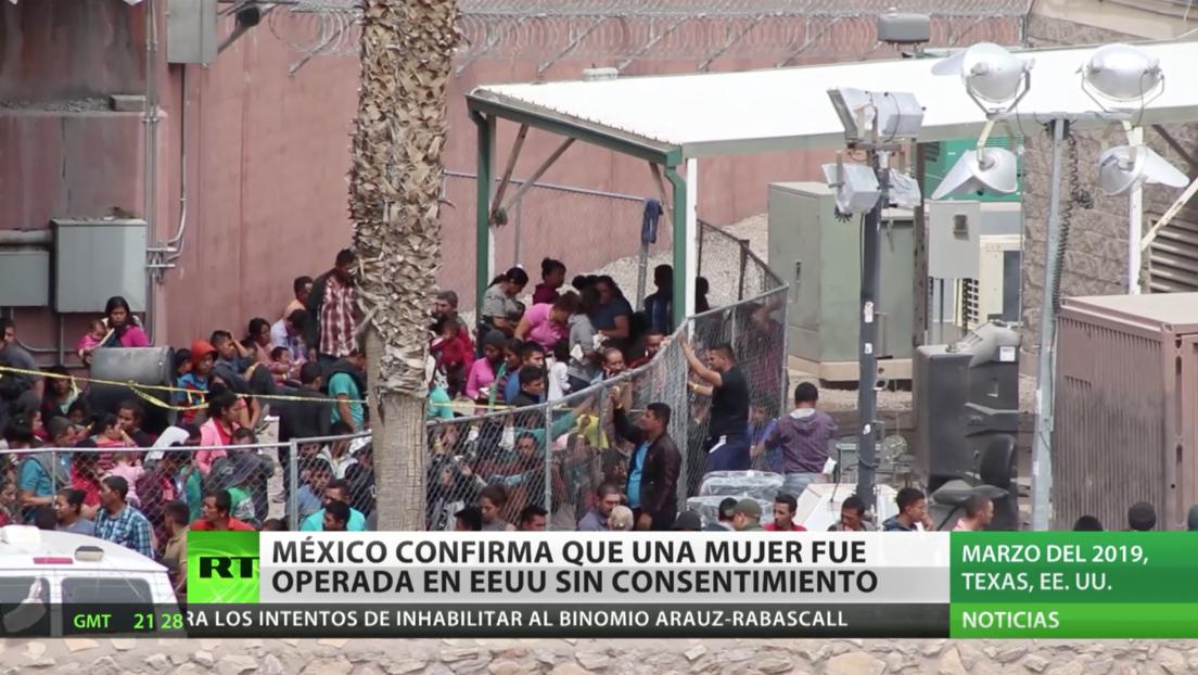 México confirma que una ciudadana detenida en un centro migratorio en EE.UU. fue operada sin consentimiento