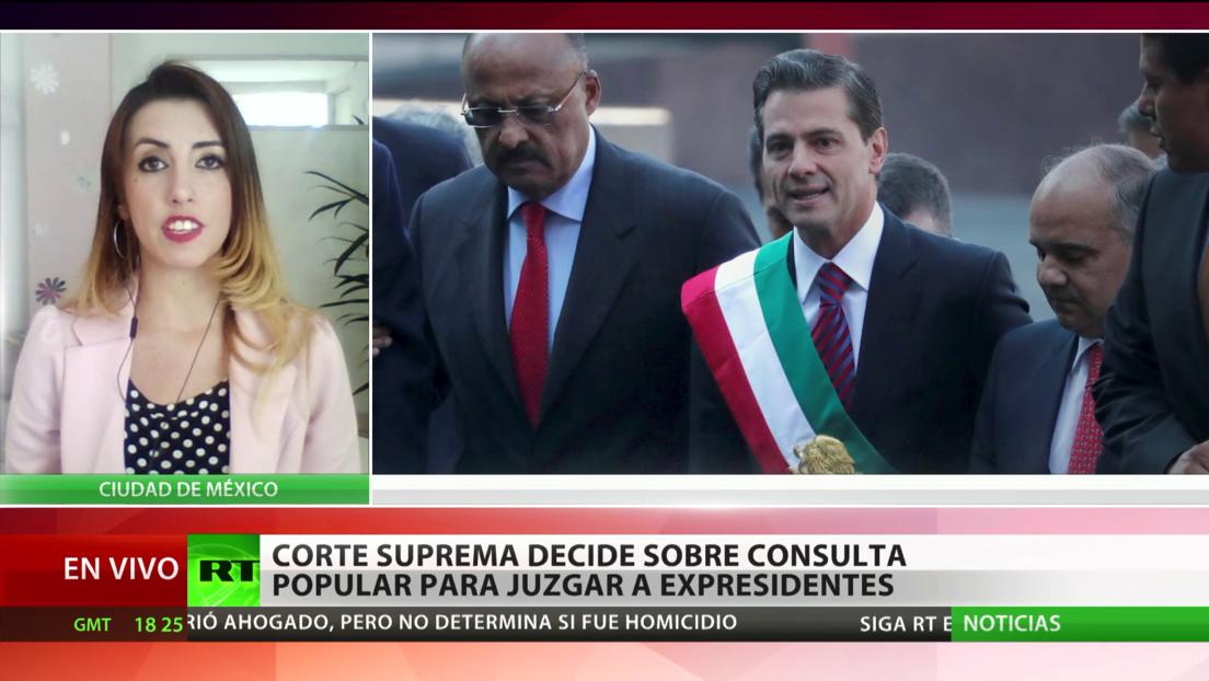 México: Corte Suprema decide sobre consulta popular para juzgar a expresidentes