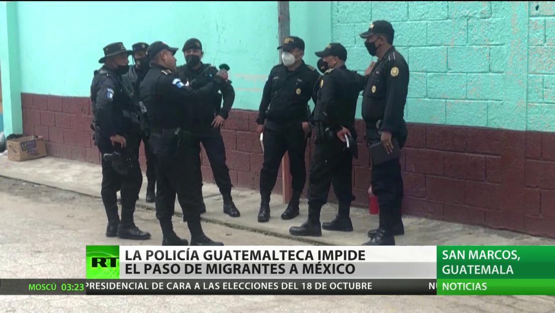 La Policía de Guatemala impide el paso de migrantes a México