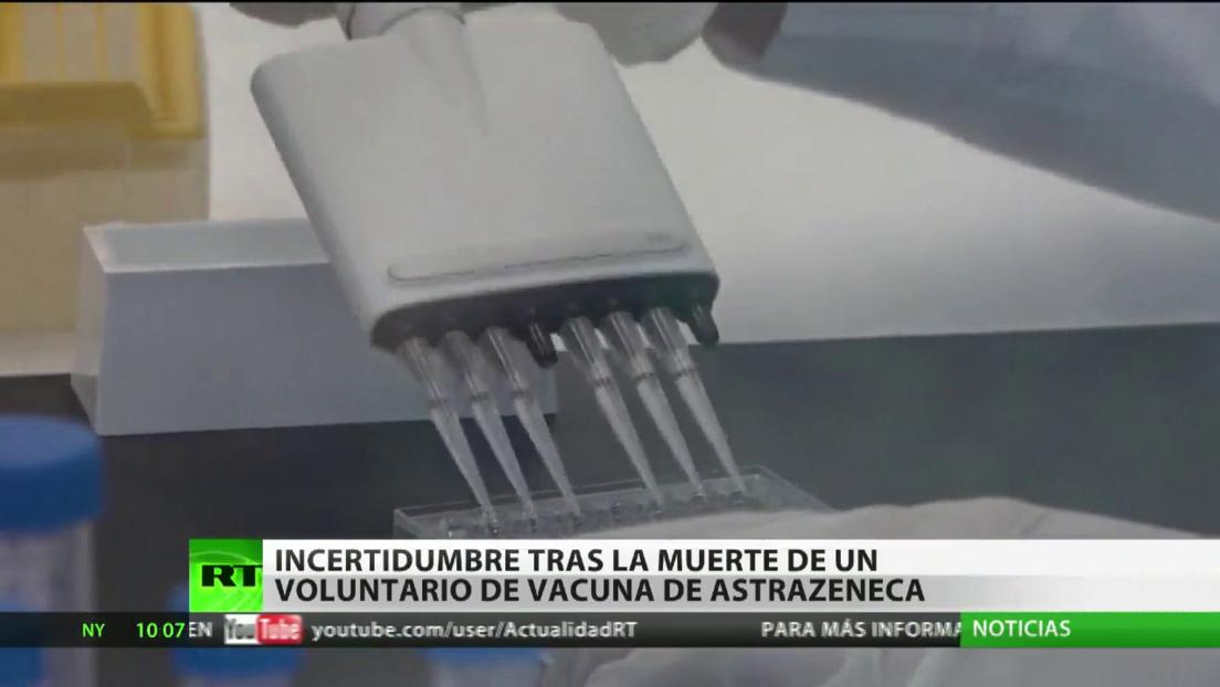 Incertidumbre tras la muerte de un voluntario de los ensayos de la vacuna contra el covid-19 de AstraZeneca