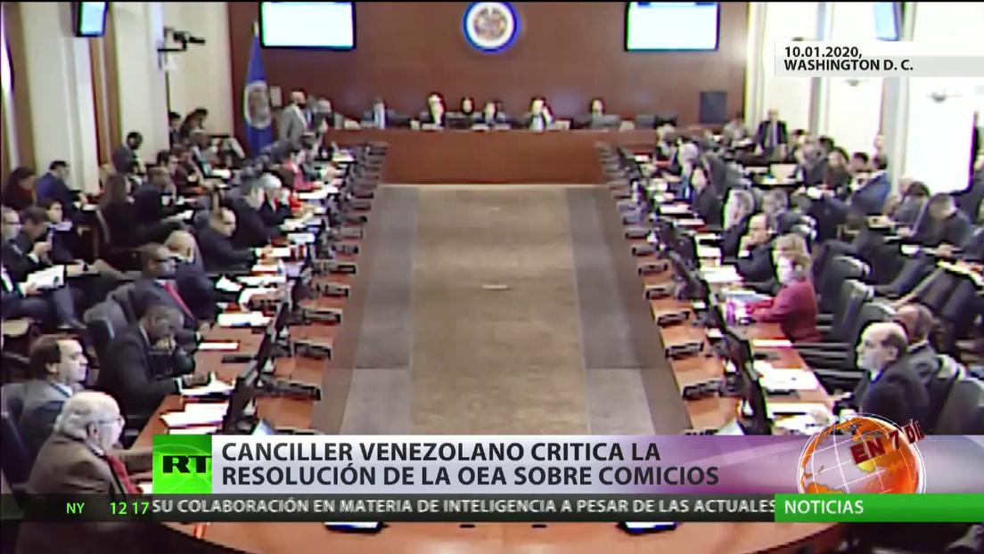 El canciller venezolano critica la resolución de la OEA sobre los comicios