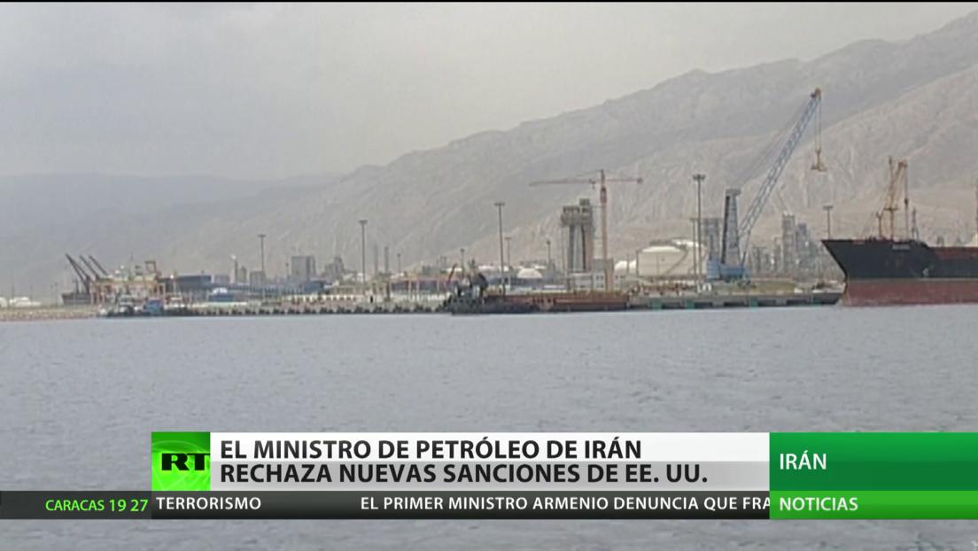 El ministro de Petróleo de Irán rechaza las nuevas sanciones de EE.UU.