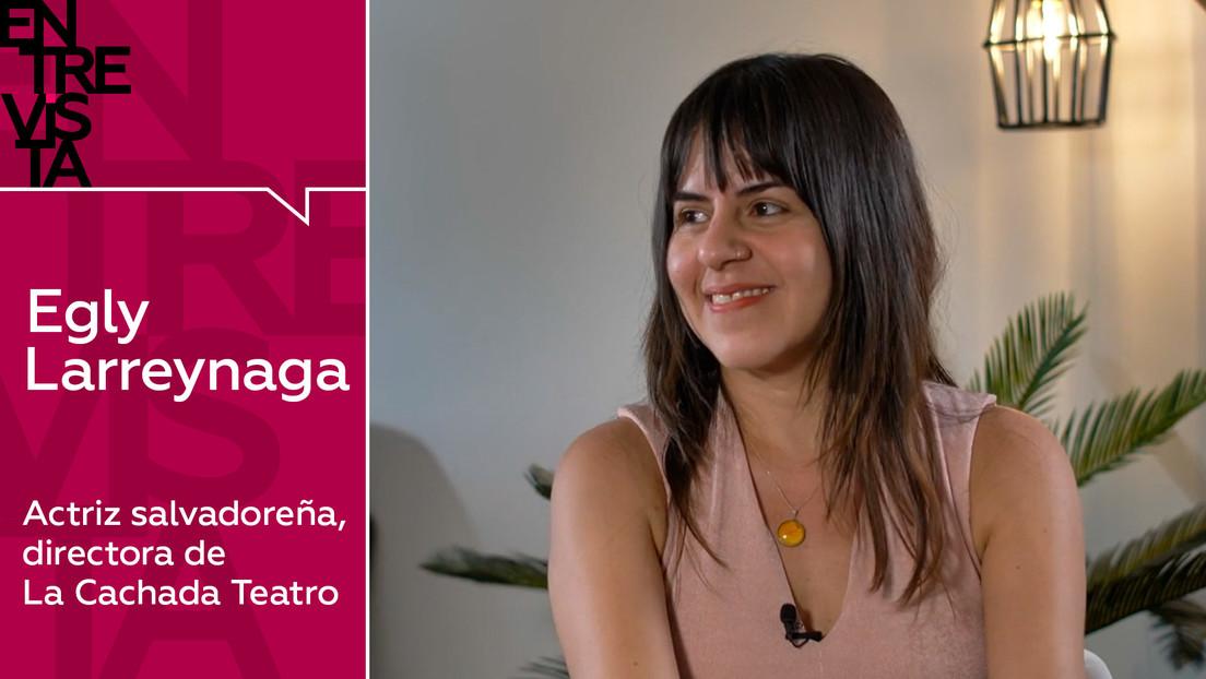 """Actriz salvadoreña Egly Larreynaga: """"Es una hipocresía que a la mujer le condenen a más años de prisión por un aborto que a su violador"""""""