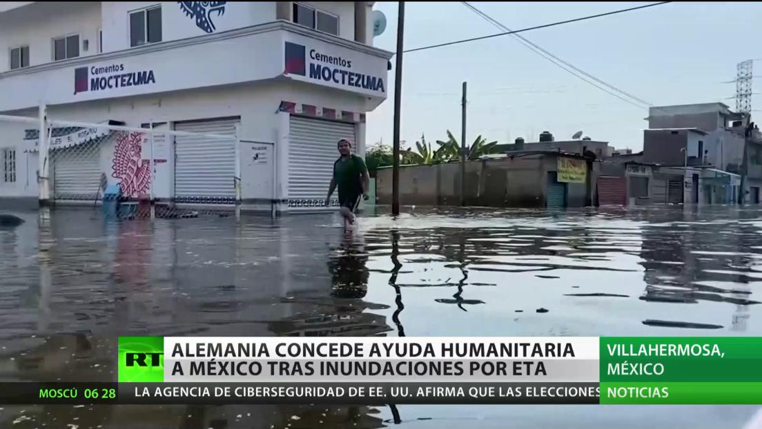 Alemania concede ayuda humanitaria a México tras inundaciones por la tormenta Eta