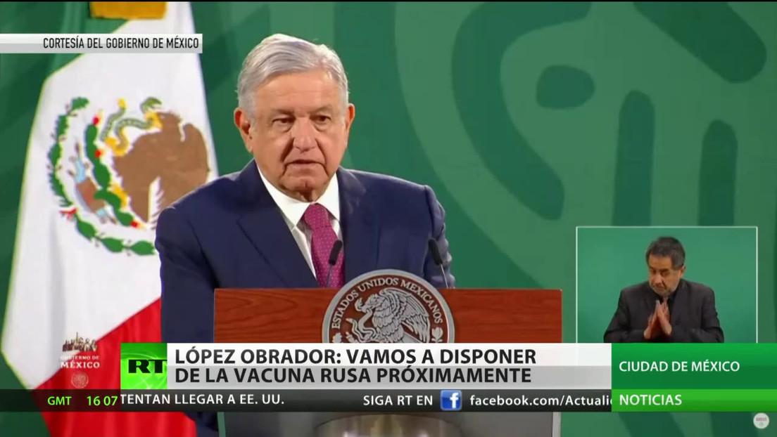 López Obrador anuncia que México va a disponer de la vacuna rusa próximamente