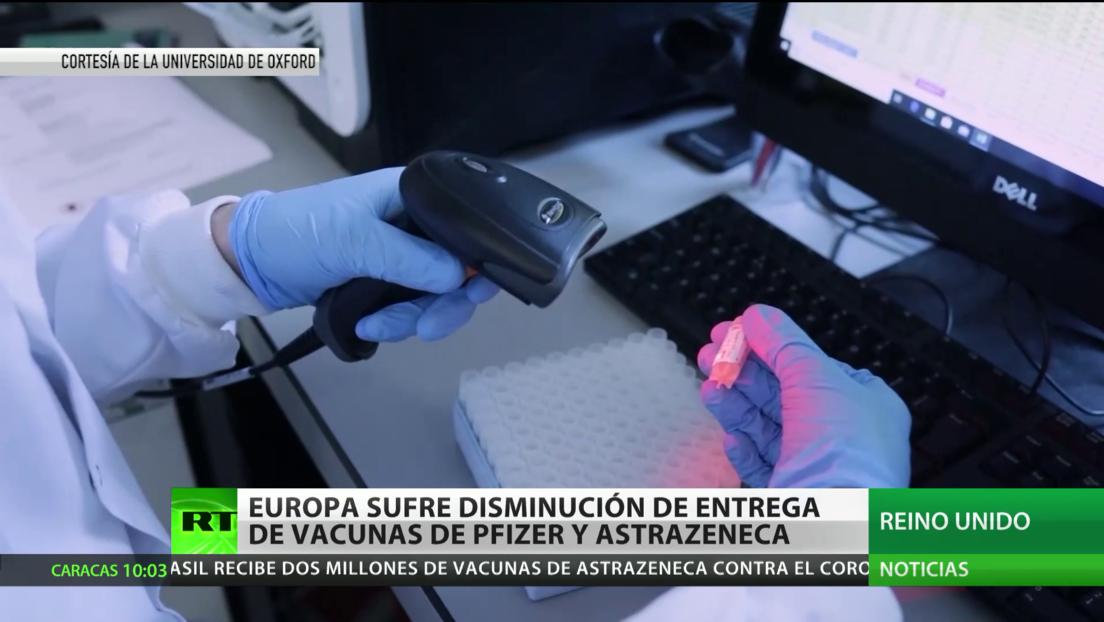 Europa sufre una disminución de entregas de las vacunas de Pfizer y AstraZeneca