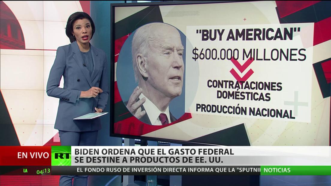 Biden ordena destinar el gasto federal a productos hechos en EE.UU.